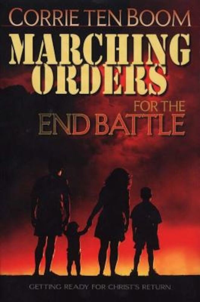 Marching Orders for the End Battle: Getting Ready for Christ's Return, Paperback