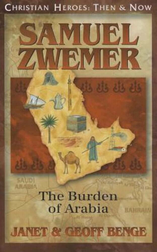 Samuel Zwemer: The Burden of Arabia, Paperback