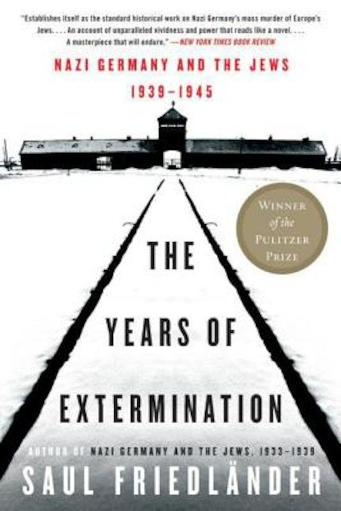 The Years of Extermination: Nazi Germany and the Jews, 1939-1945, Paperback