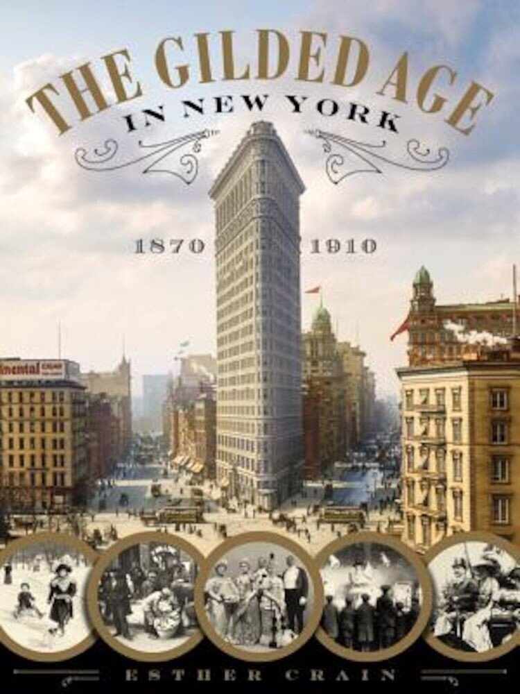 The Gilded Age in New York, 1870-1910, Hardcover