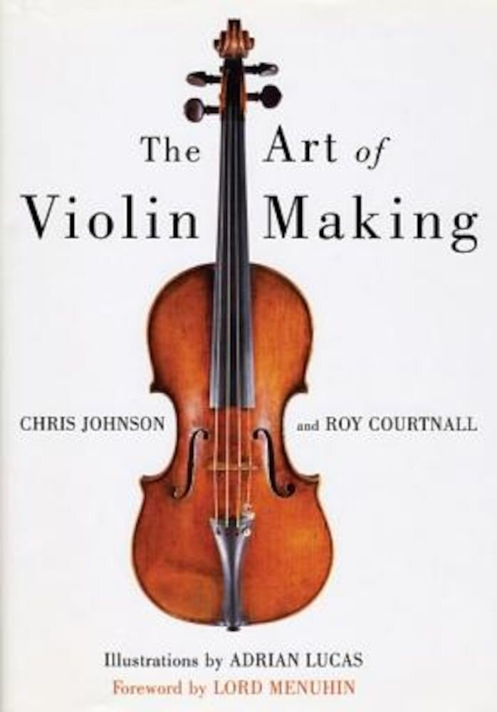 Art of Violin Making, Hardcover