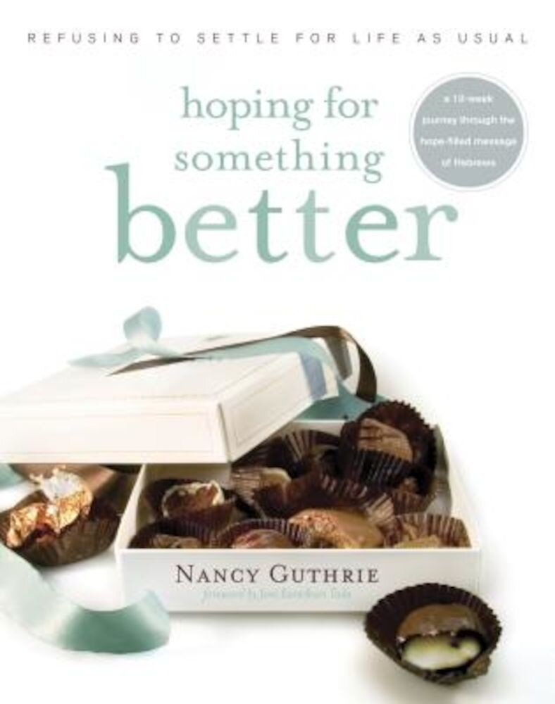 Hoping for Something Better: Refusing to Settle for Life as Usual, Paperback