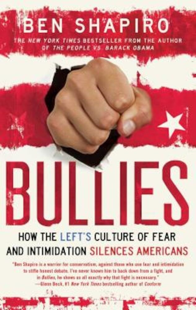 Bullies: How the Left's Culture of Fear and Intimidation Silences Americans, Paperback