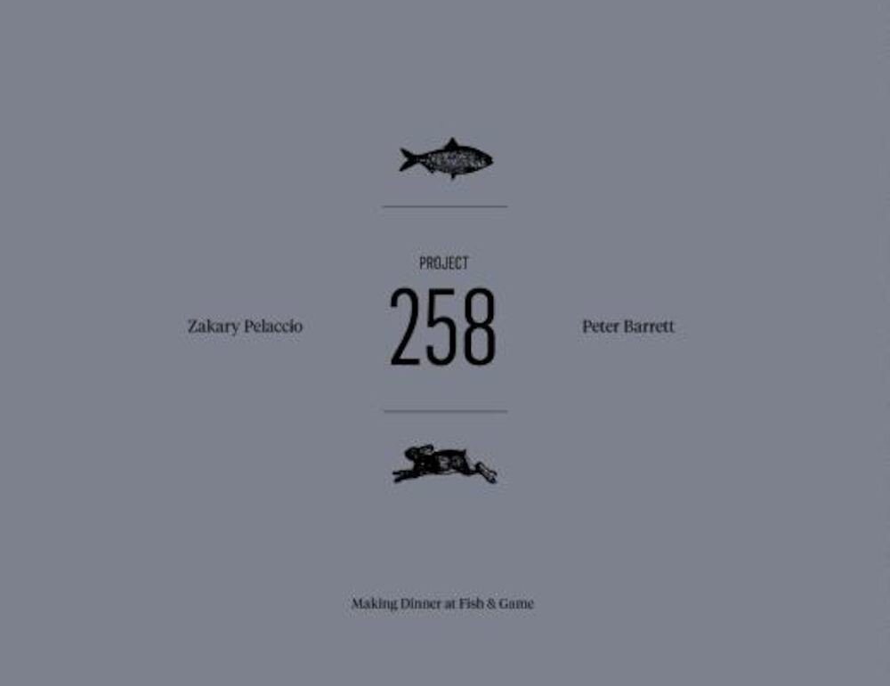 Project 258: Making Dinner at Fish & Game, Hardcover