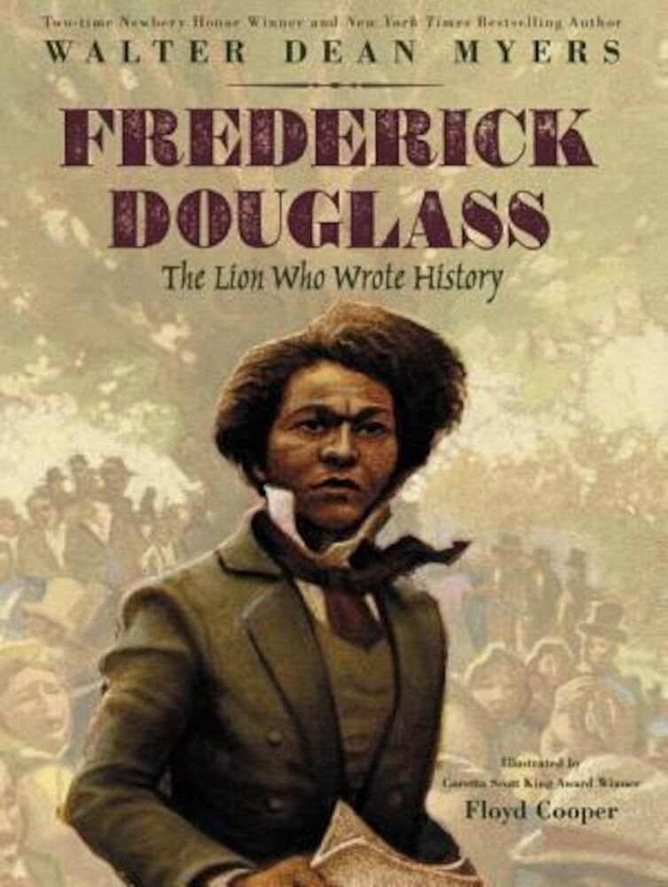 Frederick Douglass: The Lion Who Wrote History, Hardcover