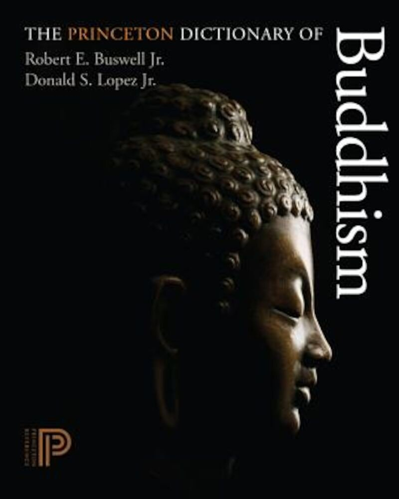 The Princeton Dictionary of Buddhism, Hardcover