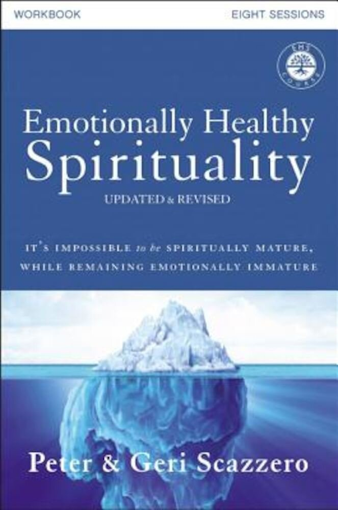 Emotionally Healthy Spirituality Course Workbook, Updated Edition: Discipleship That Deeply Changes Your Relationship with God, Paperback