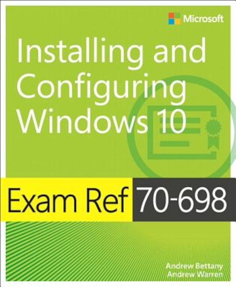 Exam Ref 70-698 Installing and Configuring Windows 10, Paperback