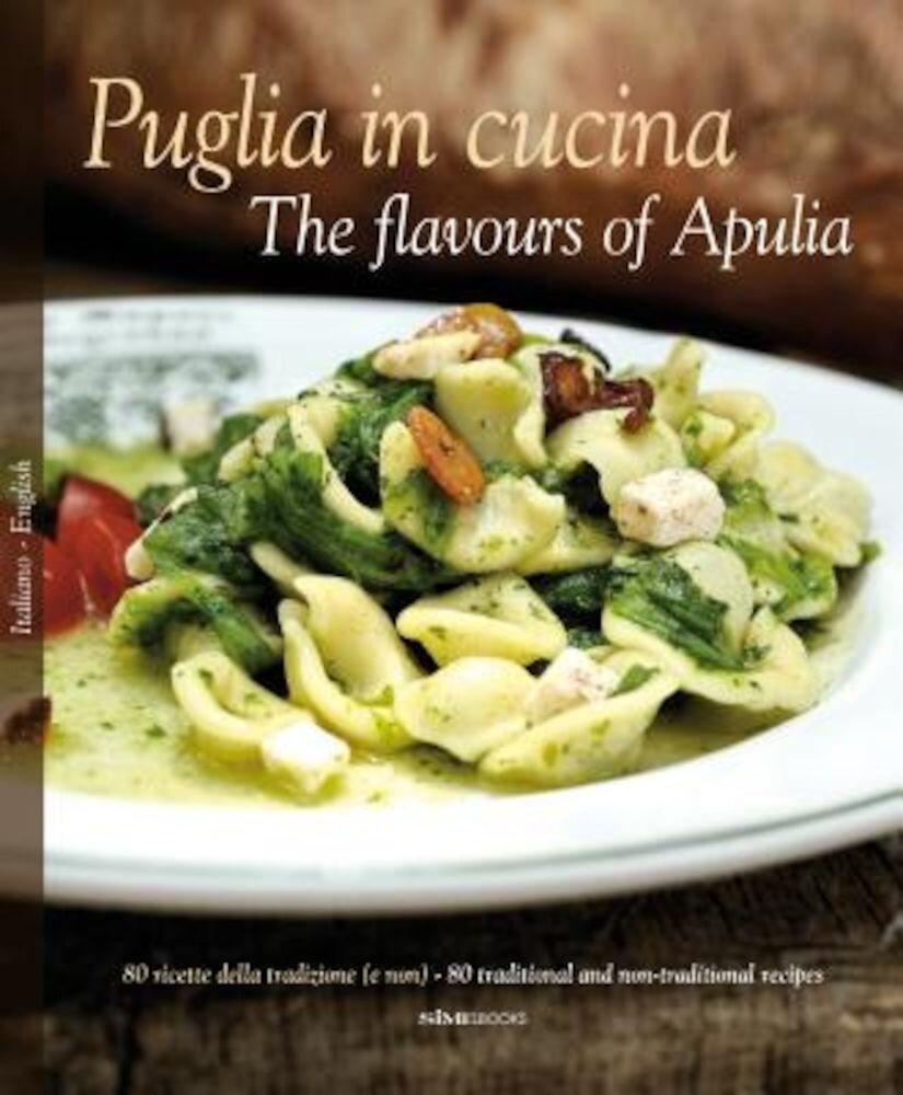 Puglia in Cucina: The Flavours of Apulia, Hardcover
