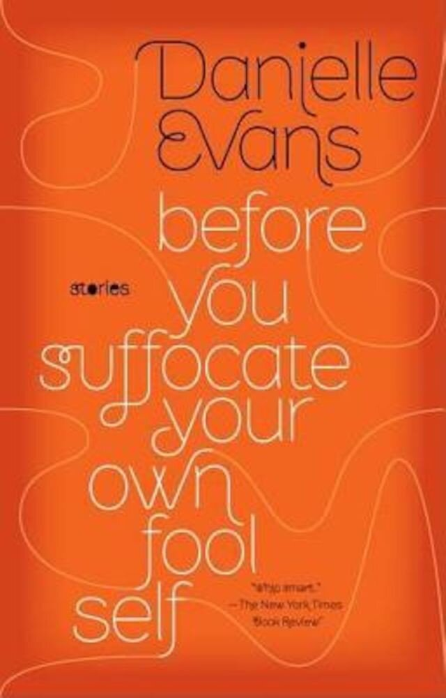 Before You Suffocate Your Own Fool Self, Paperback