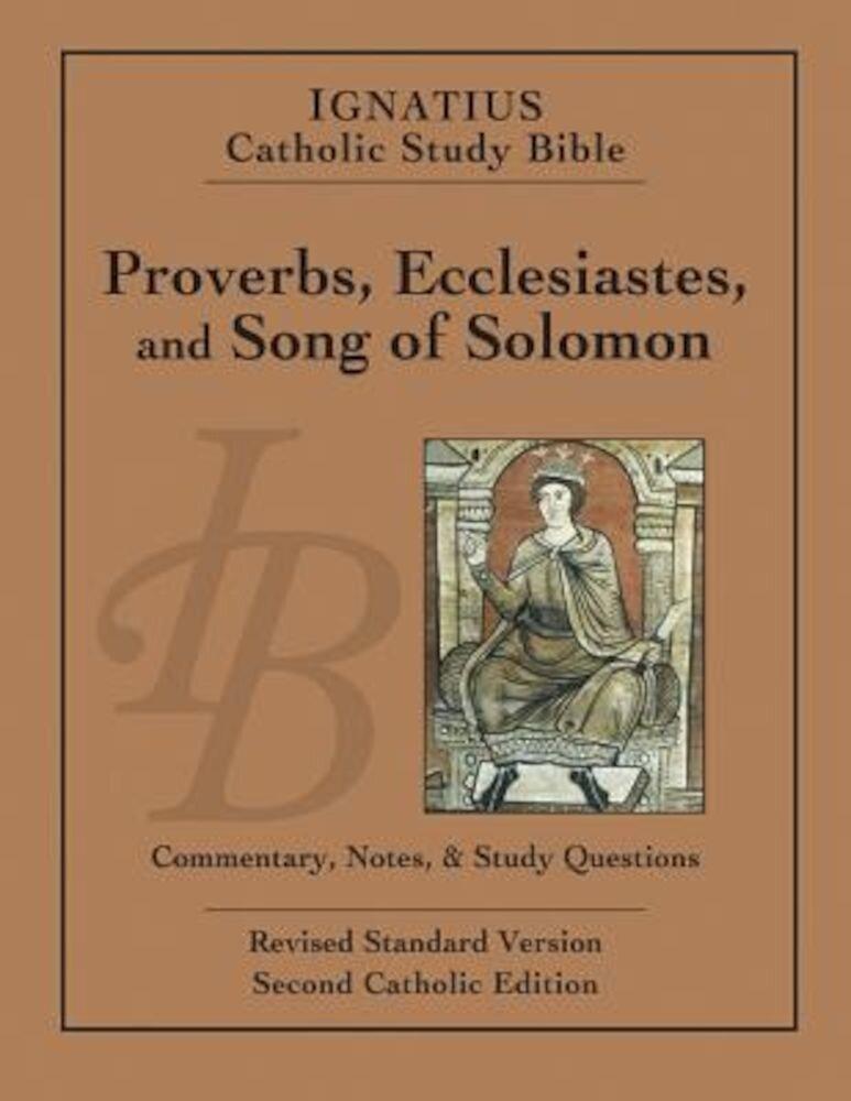 Ignatius Catholic Study Bible: Proverbs, Ecclesiastes, and Song of Solomon, Paperback
