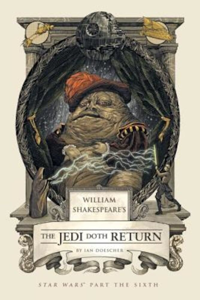 William Shakespeare's the Jedi Doth Return: Star Wars: Part the Sixth, Hardcover