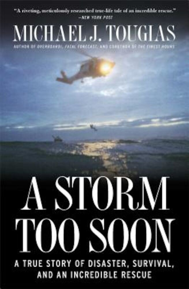 A Storm Too Soon: A True Story of Disaster, Survival, and an Incredible Rescue, Paperback