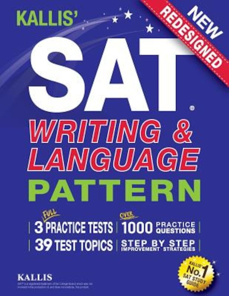 Kallis' SAT Writing and Language Pattern (Workbook, Study Guide for the New SAT), Paperback