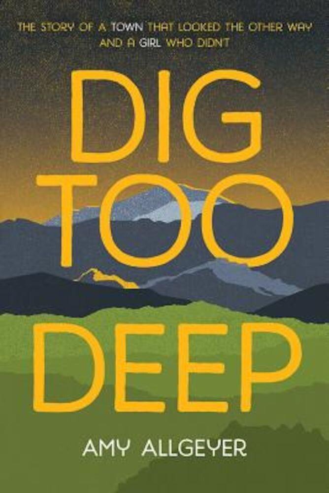 Dig Too Deep, Paperback