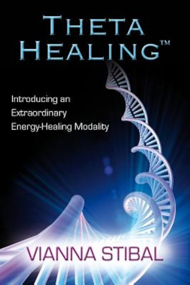 Theta Healing: Introducing an Extraordinary Energy Healing Modality, Paperback