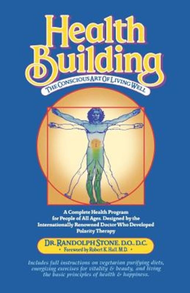 Health Building: The Conscious Art of Living Well, Paperback