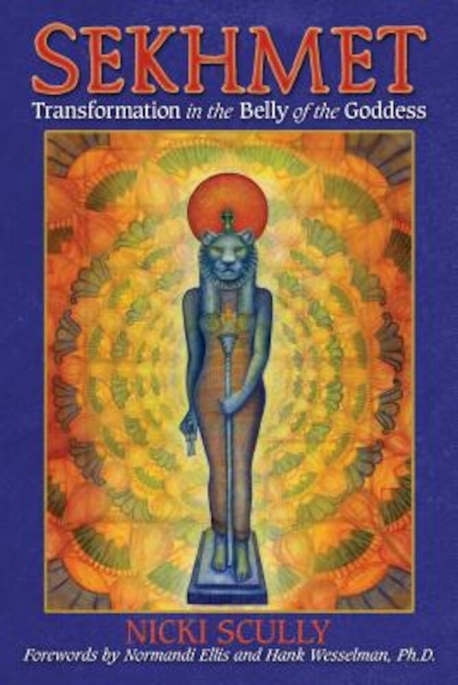 Sekhmet: Transformation in the Belly of the Goddess, Paperback