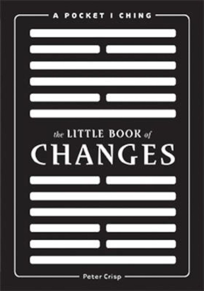 The Little Book of Changes: A Pocket I Ching, Paperback