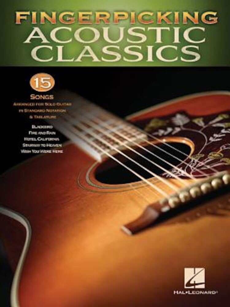 Fingerpicking Acoustic Classics: 15 Songs Arranged for Solo Guitar in Standard Notation & Tab, Paperback