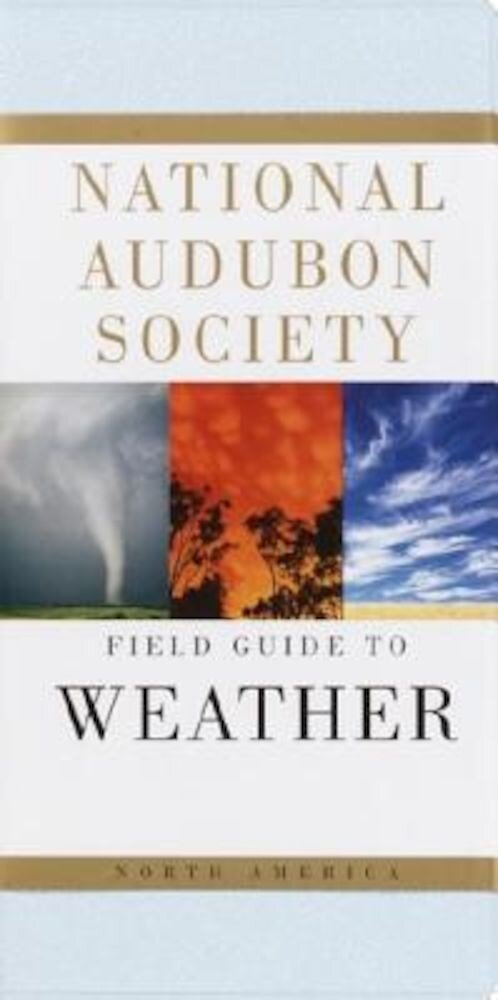 National Audubon Society Field Guide to Weather: North America, Paperback