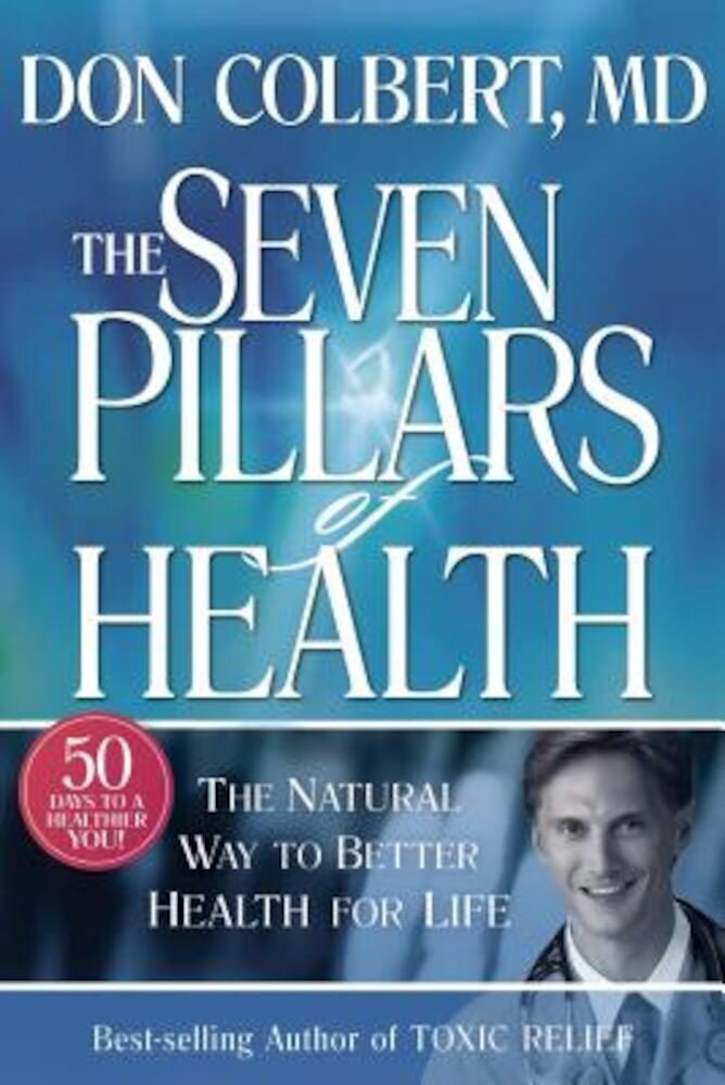 Seven Pillars of Health: The Natural Way to Better Health for Life, Hardcover