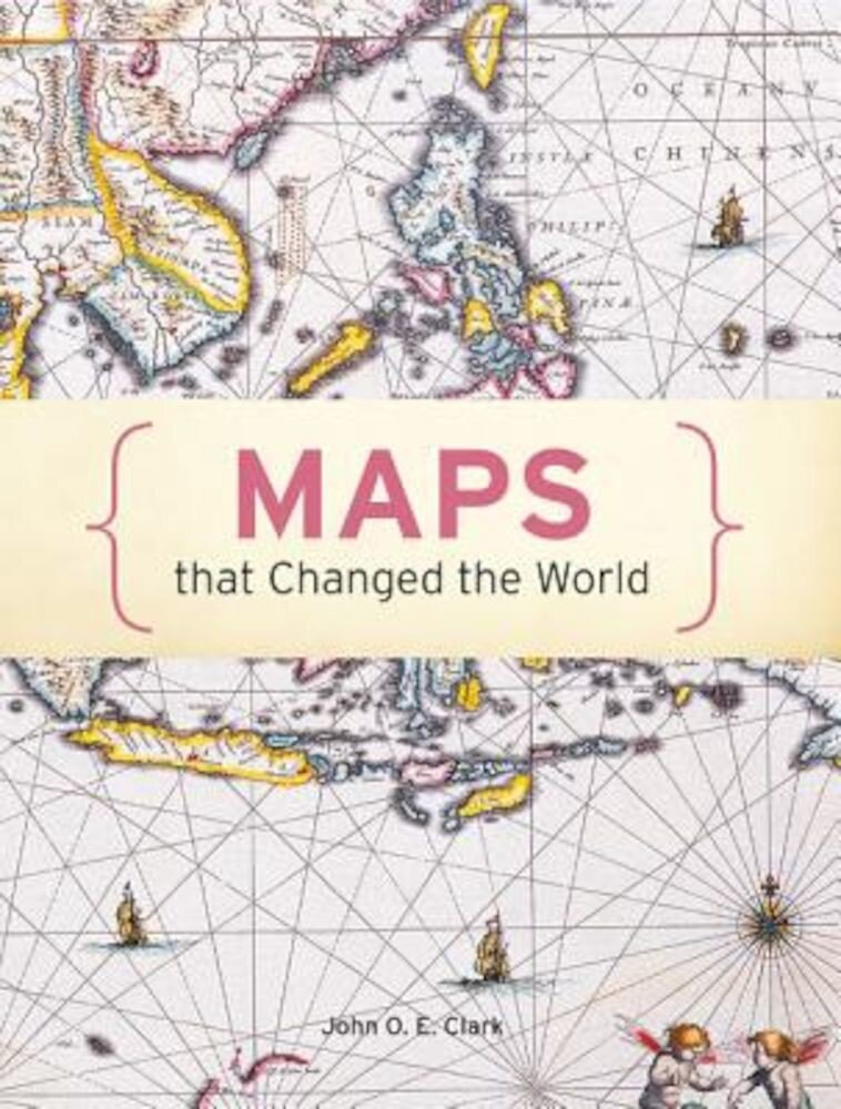 Maps That Changed the World, Hardcover