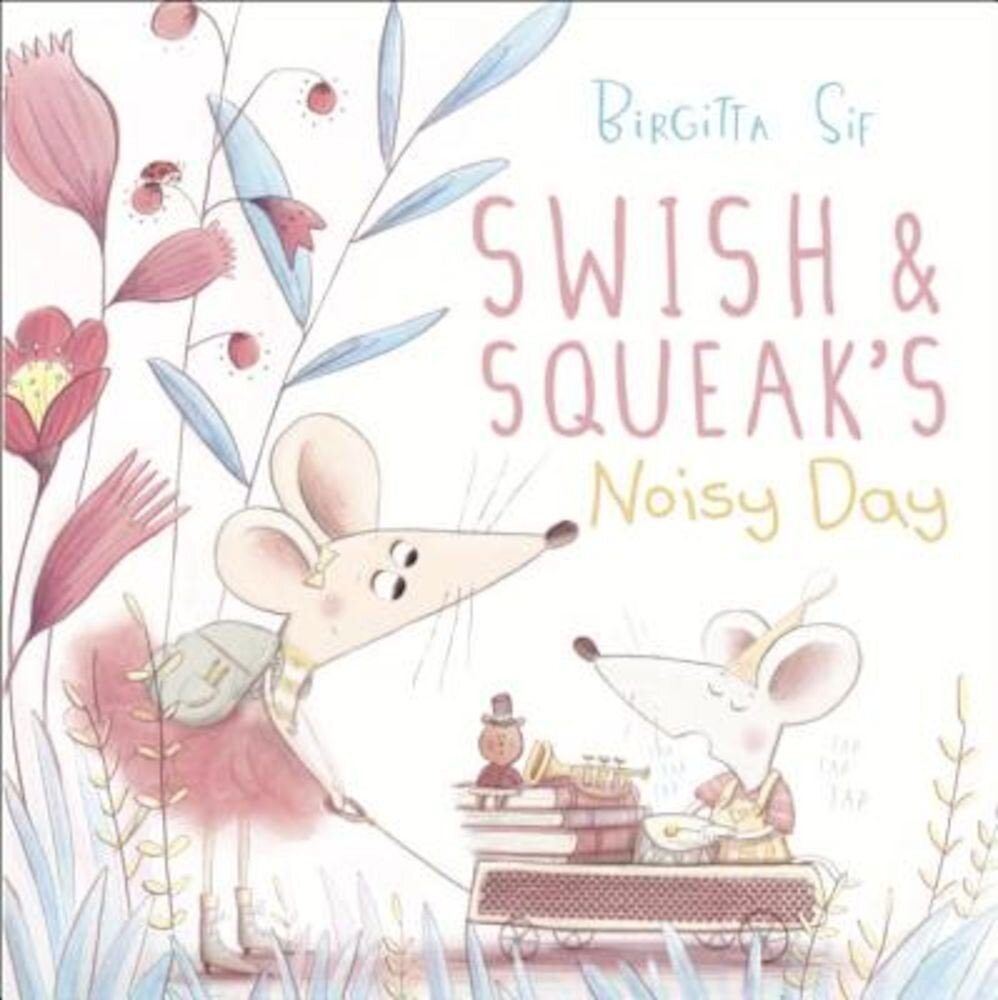 Swish and Squeak's Noisy Day, Hardcover