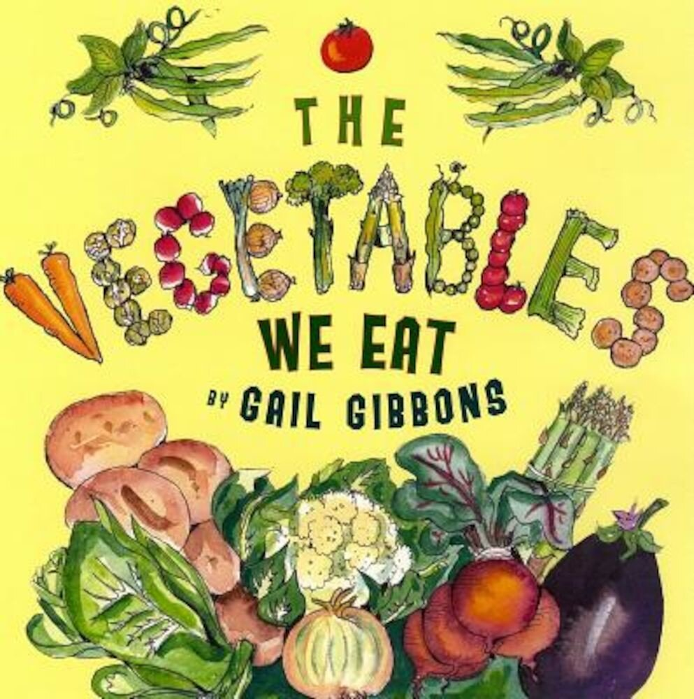 The Vegetables We Eat, Hardcover