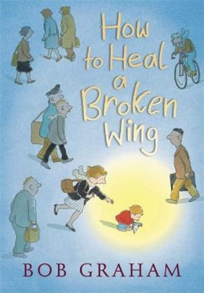 How to Heal a Broken Wing, Hardcover