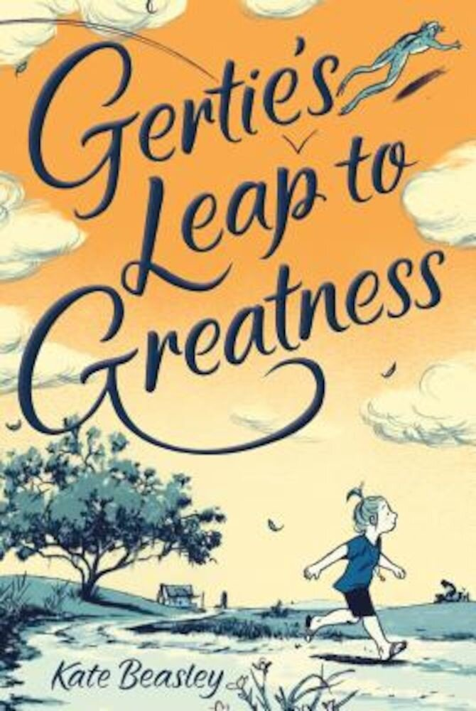 Gertie's Leap to Greatness, Hardcover
