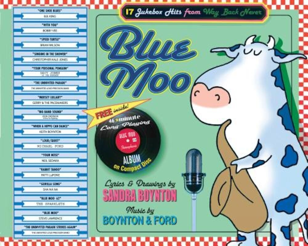 Blue Moo: Deluxe Illustrated Songbook; 17 Jukebox Hits from Way Back Never [With CD], Hardcover