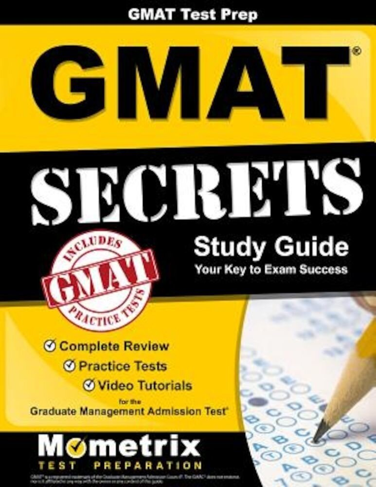 Gmattest Prep Gmatsecrets Study Guide: Complete Review, Practice Tests, Video Tutorials for the Graduate Management Admission Test, Paperback