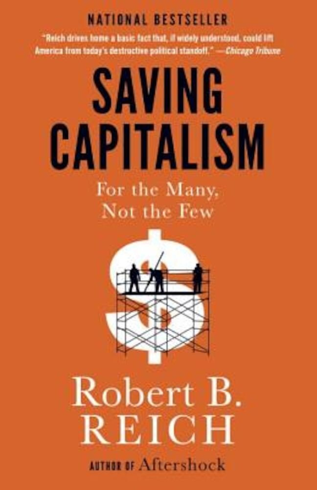 Saving Capitalism: For the Many, Not the Few, Paperback