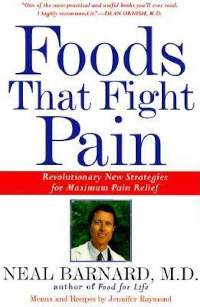 Foods That Fight Pain: Revolutionary New Strategies for Maximum Pain Relief, Paperback