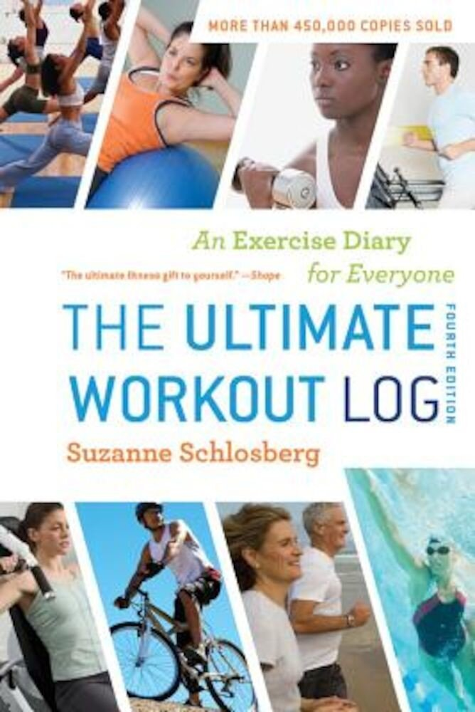 The Ultimate Workout Log: An Exercise Diary for Everyone, Paperback
