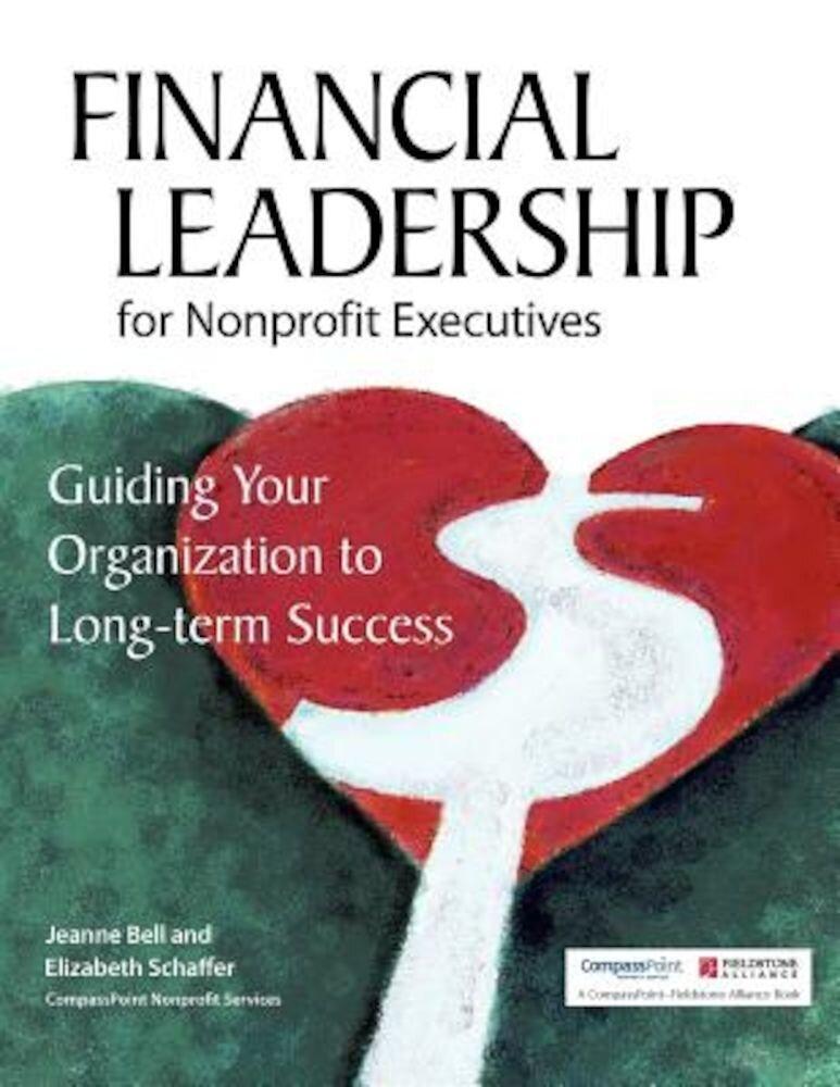 Financial Leadership for Nonprofit Executives: Guiding Your Organization to Long-Term Success, Paperback