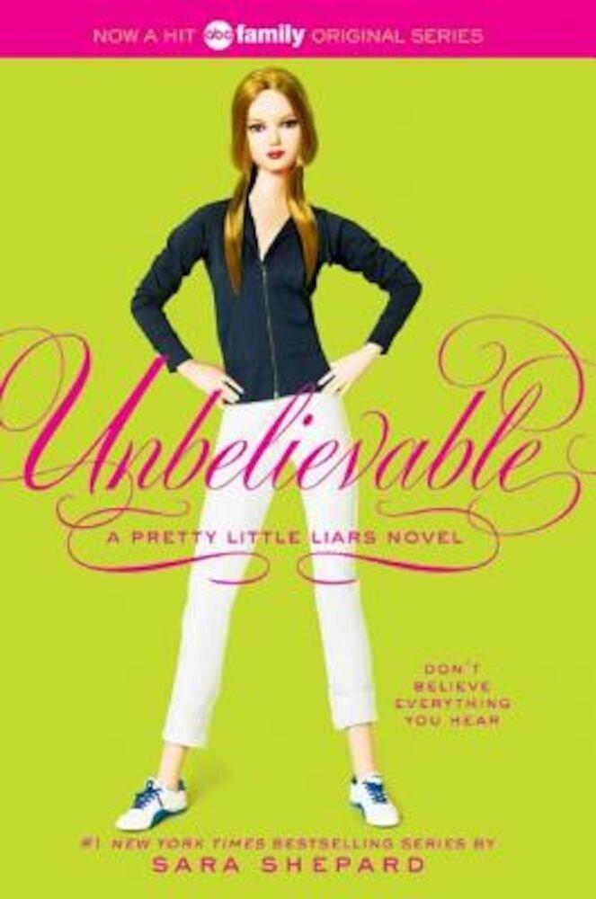 Pretty Little Liars #4: Unbelievable, Paperback