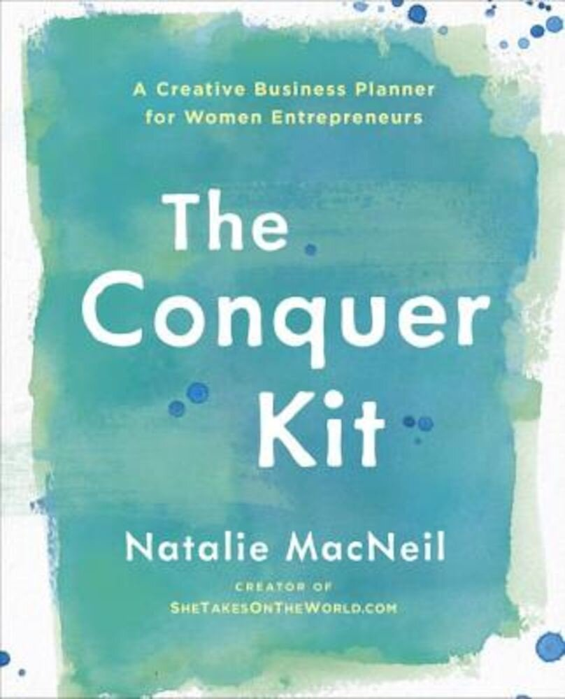 The Conquer Kit: A Creative Business Planner for Women Entrepreneurs, Paperback