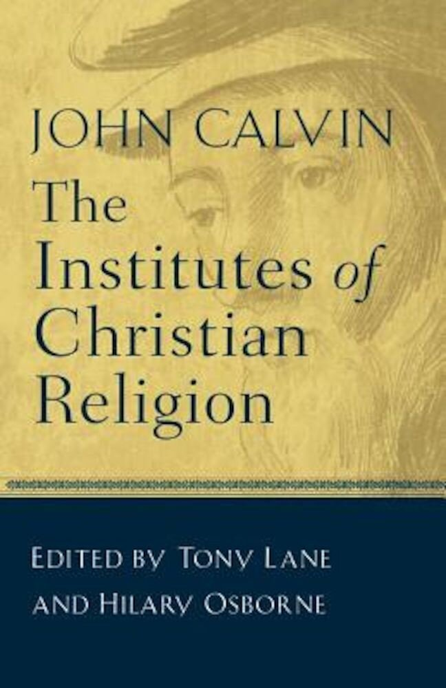 The Institutes of Christian Religion, Paperback