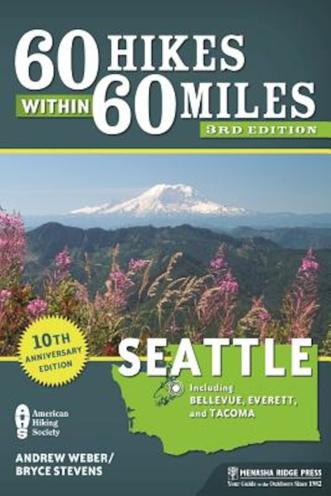 60 Hikes Within 60 Miles: Seattle: Including Bellevue, Everett, and Tacoma, Paperback