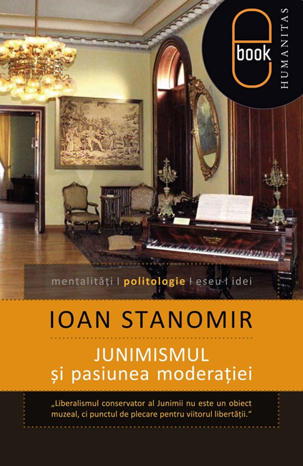 Junimismul si pasiunea moderatiei (eBook)