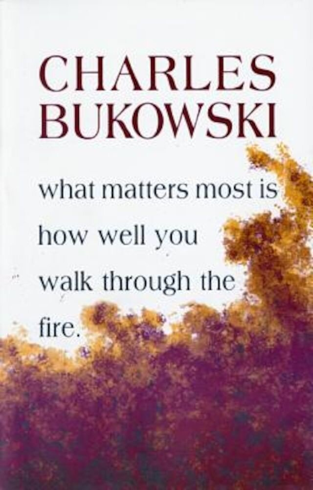 What Matters Most is How Well You Walk Through the Fire, Paperback