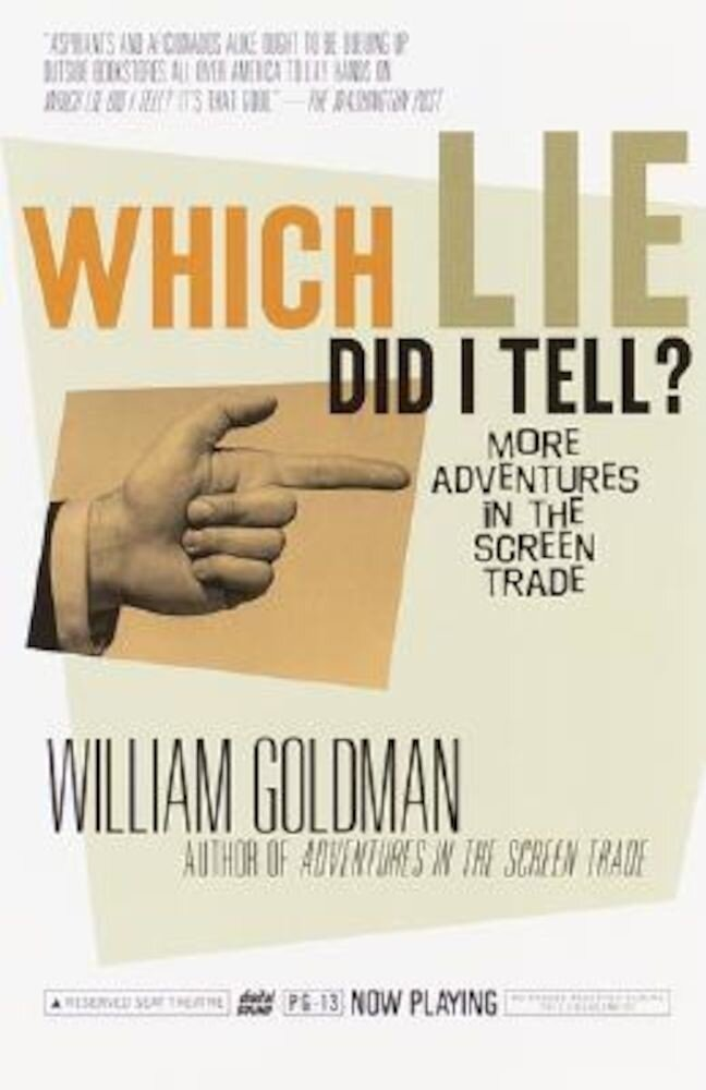 Which Lie Did I Tell?: More Adventures in the Screen Trade, Paperback
