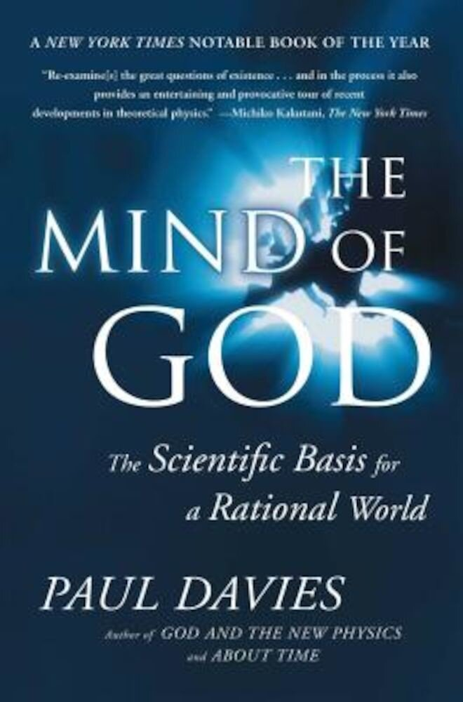 Mind of God: The Scientific Basis for a Rational World, Paperback