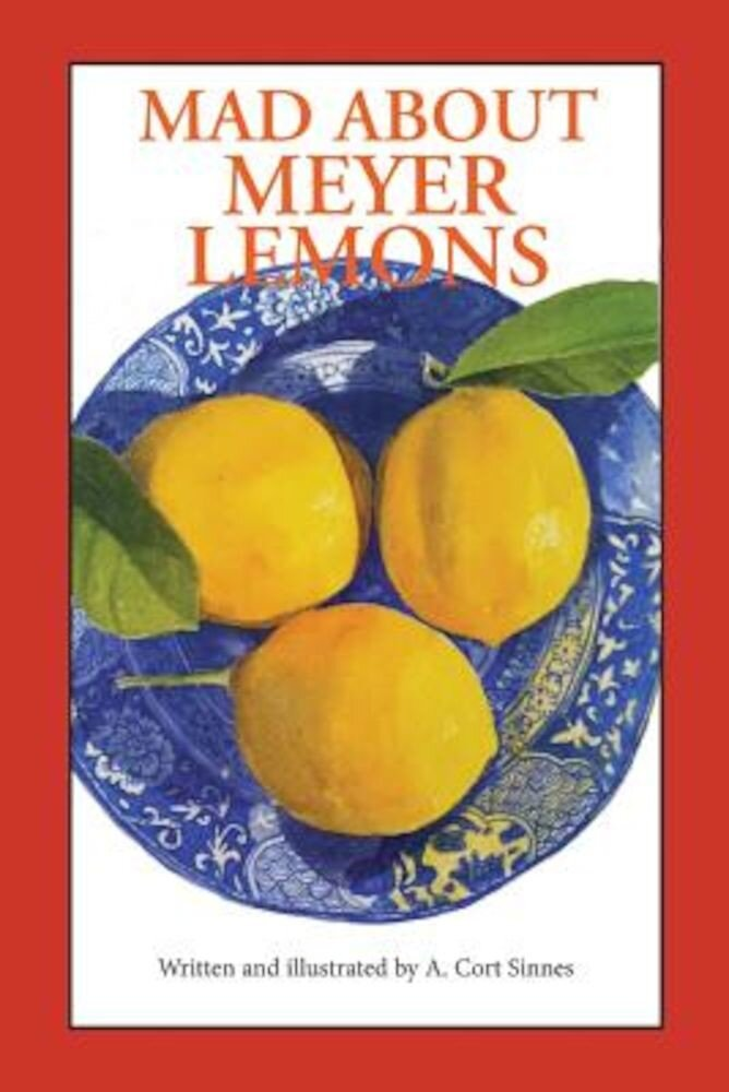 Mad about Meyer Lemons, Paperback