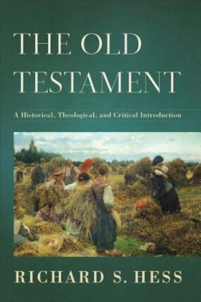 The Old Testament: A Historical, Theological, and Critical Introduction, Hardcover