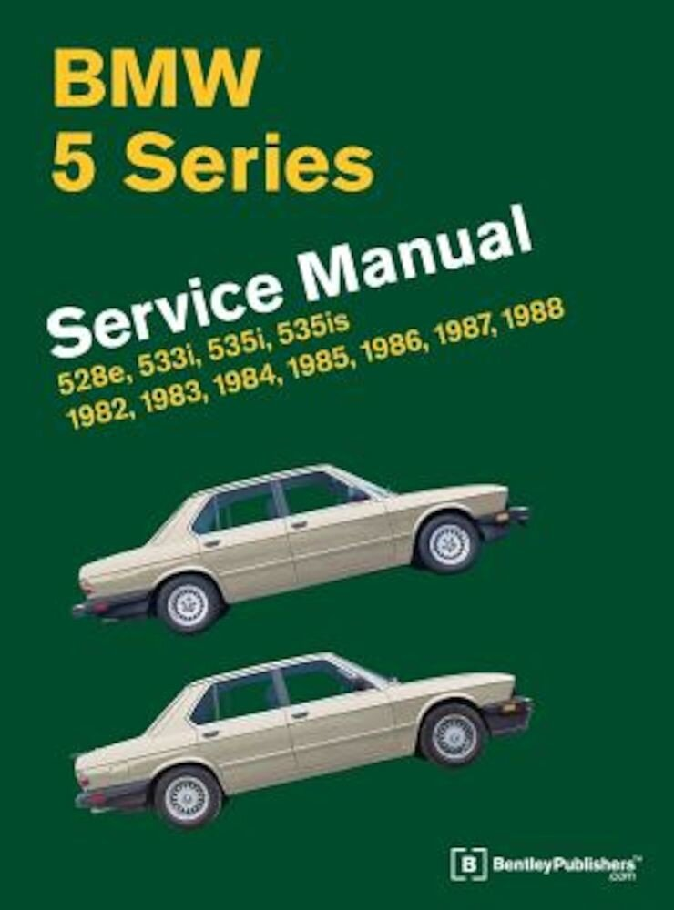 BMW 5 Series (E28) Service Manual: 1982-1988, Hardcover