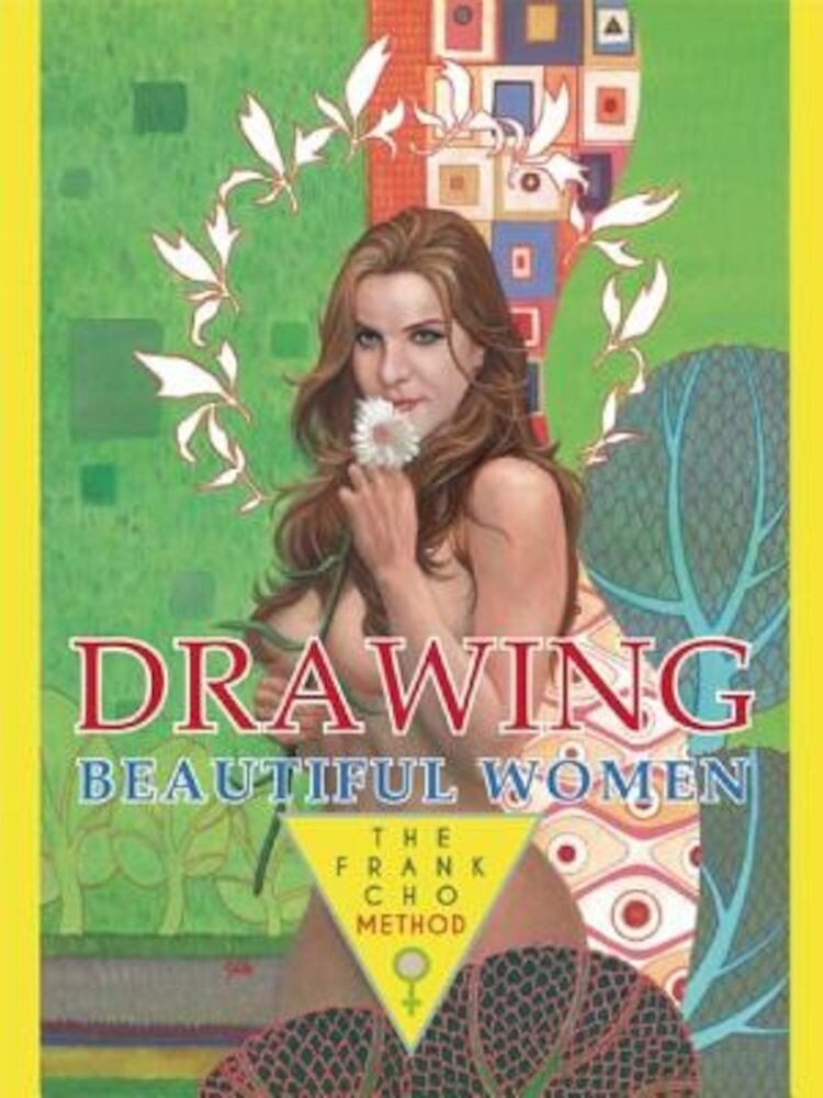 Drawing Beautiful Women: The Frank Cho Method, Hardcover