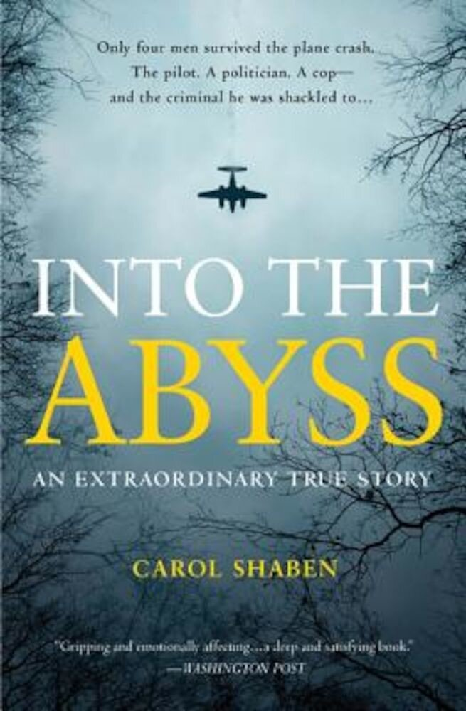 Into the Abyss: An Extraordinary True Story, Paperback